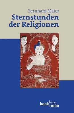Abbildung von Maier, Bernhard | Sternstunden der Religionen | 2008 | 1909