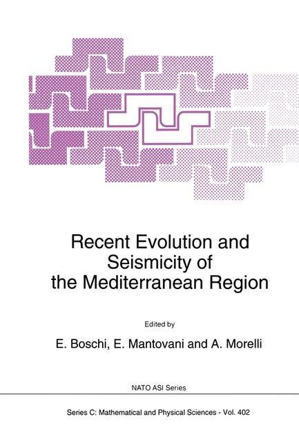 Recent Evolution and Seismicity of the Mediterranean Region | Boschi / Mantovani / Morelli, 1993 | Buch (Cover)