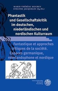 Phantastik und Gesellschaftskritik im deutschen, niederländischen und nordischen Kulturraum / Fantastique et approches critiques de la société. Espaces germanique, néerlandophone et nordique | Mourey / Jacquelin, 2018 | Buch (Cover)
