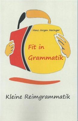 Abbildung von Heringer   Fit in Grammatik   2018   Kleine Reimgrammatik