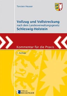 Abbildung von Heuser | Vollzug und Vollstreckung nach dem Landesverwaltungsgesetz Schleswig-Holstein | 1. Auflage 2018 | 2018 | Kommentar für die Praxis