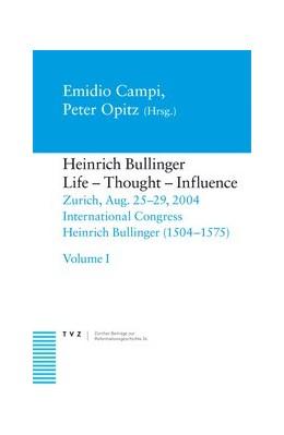 Abbildung von Campi / Opitz | Heinrich Bullinger, Life – Thought – Influence | 2007 | Zurich, Aug. 25–29, 2004. Inte... | 24
