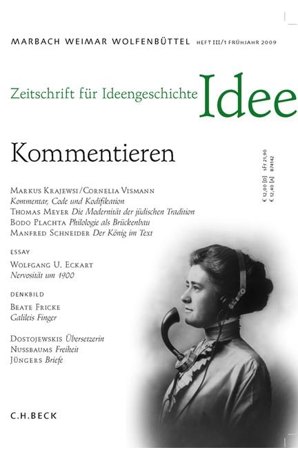 Cover: , Zeitschrift für Ideengeschichte Heft III/1 Frühjahr 2009: Kommentieren