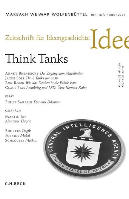 Cover: , Zeitschrift für Ideengeschichte Heft III/3 Herbst 2009: Think Tanks