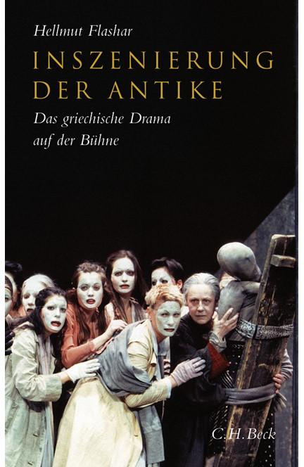 Cover: Hellmut Flashar, Inszenierung der Antike