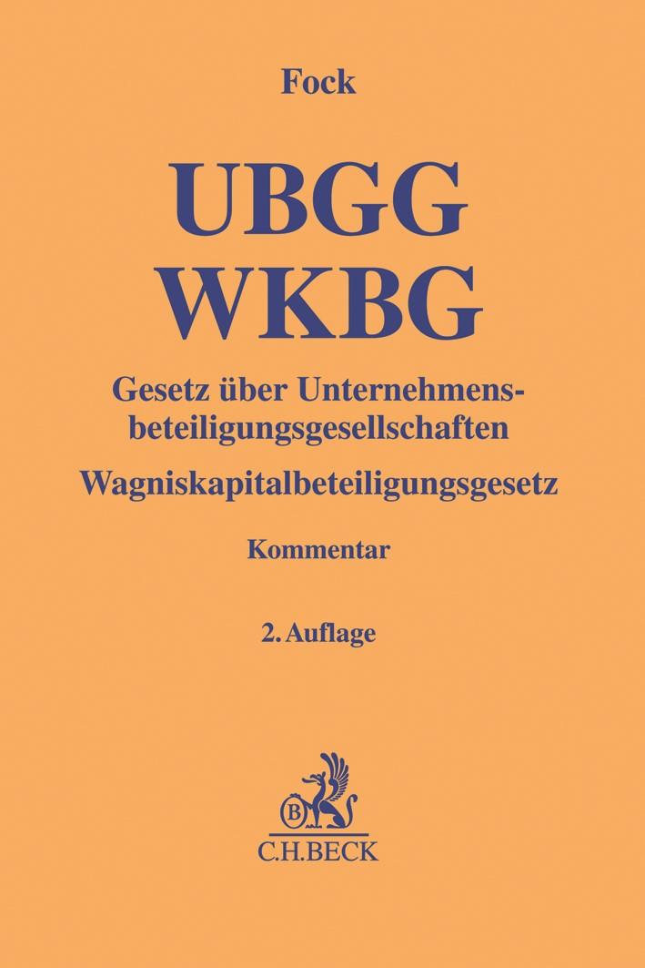Gesetz über Unternehmensbeteiligungsgesellschaften, Wagniskapitalbeteiligungsgesetz: UBGG - WKBG | Fock | 2. Auflage, 2019 | Buch (Cover)