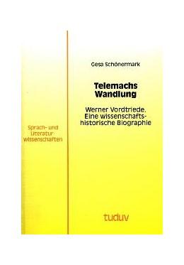 Abbildung von Schönermark | Telemachs Wandlung | 1995 | Werner Vordtriede. Eine wissen... | 47