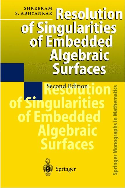 Resolution of Singularities of Embedded Algebraic Surfaces | Abhyankar | 2nd enlarged ed., 1998 | Buch (Cover)