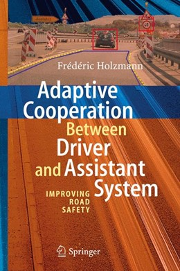 Abbildung von Holzmann | Adaptive Cooperation between Driver and Assistant System | 2007 | Improving Road Safety