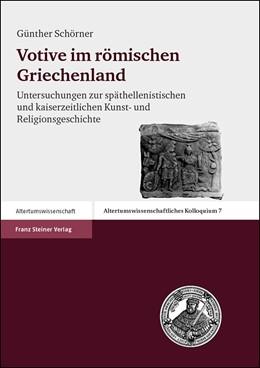 Abbildung von Schörner | Votive im römischen Griechenland | 1. Auflage 2003 | 2003 | Untersuchungen zur späthelleni... | 7