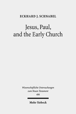 Abbildung von Schnabel | Jesus, Paul, and the Early Church | 2018 | Missionary Realities in Histor...