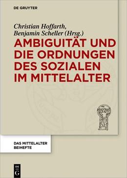 Abbildung von Hoffarth / Scheller | Ambiguität und die Ordnungen des Sozialen im Mittelalter | 2018
