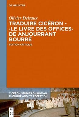 Abbildung von Delsaux | Traduire Cicéron au XVe siècle - Le >Livre des offices< d'Anjourrant Bourré | 1. Auflage | 2019 | beck-shop.de