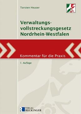 Abbildung von Heuser | Verwaltungsvollstreckungsgesetz Nordrhein-Westfalen | 1. Auflage | 2018 | beck-shop.de