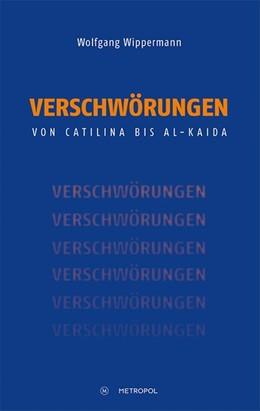 Abbildung von Wippermann | Verschwörungen | 2018 | Von Catilina bis al-Kaida