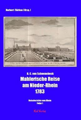 Abbildung von Schoenebeck / Flörken | Mahlerische Reise am Nieder-Rhein 1783 | 1. Auflage | 2018 | beck-shop.de