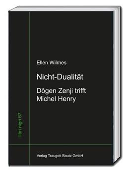 Abbildung von Wilmes | Nicht-Dualität | 2018 | Dôgen Zenji trifft Michel Henr...