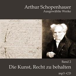 Abbildung von Schopenhauer   Die Kunst, Recht zu behalten   1. Auflage   2018   beck-shop.de