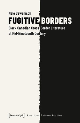 Abbildung von Sawallisch | Fugitive Borders | 2019 | Black Canadian Cross-Border Li...