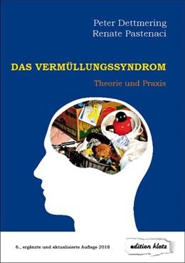 Abbildung von Dettmering / Pastenaci | Das Vermüllungssyndrom | 6. Auflage | 2018 | beck-shop.de
