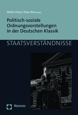 Abbildung von Pauly / Ries | Politisch-soziale Ordnungsvorstellungen in der Deutschen Klassik | 1. Auflage | 2018 | 119 | beck-shop.de
