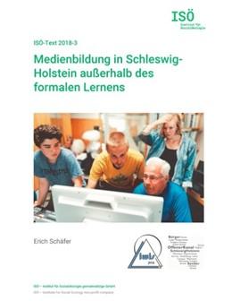 Abbildung von Schäfer / Opielka | Medienbildung in Schleswig-Holstein außerhalb des formalen Lernens | 2. Auflage | 2018 | ISÖ-Text 2018-3