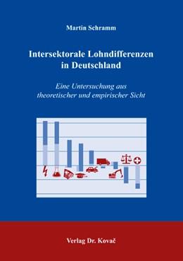 Abbildung von Schramm | Intersektorale Lohndifferenzen in Deutschland | 2004 | Eine Untersuchung aus theoreti... | 101