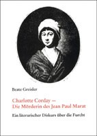 Abbildung von Greisler | Charlotte Corday - Die Mörderin des Jean-Paul Marat | 1992