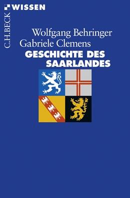 Abbildung von Behringer, Wolfgang / Clemens, Gabriele | Geschichte des Saarlandes | 2009 | 2612