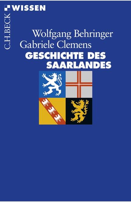 Cover: Gabriele Clemens|Wolfgang Behringer, Geschichte des Saarlandes