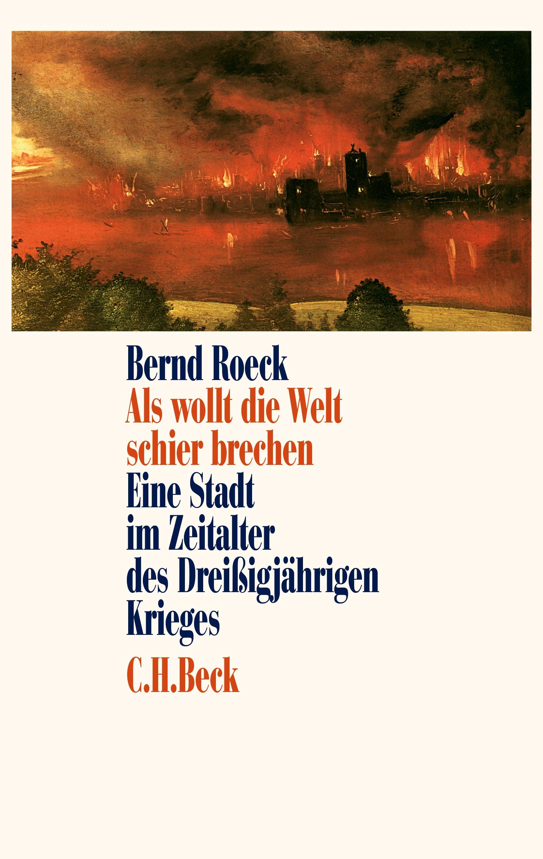 Als wollt die Welt schier brechen | Roeck, Bernd | 2. Auflage, 2018 | Buch (Cover)