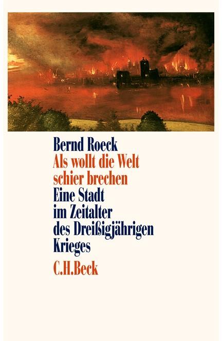 Cover: Bernd Roeck, Als wollt die Welt schier brechen