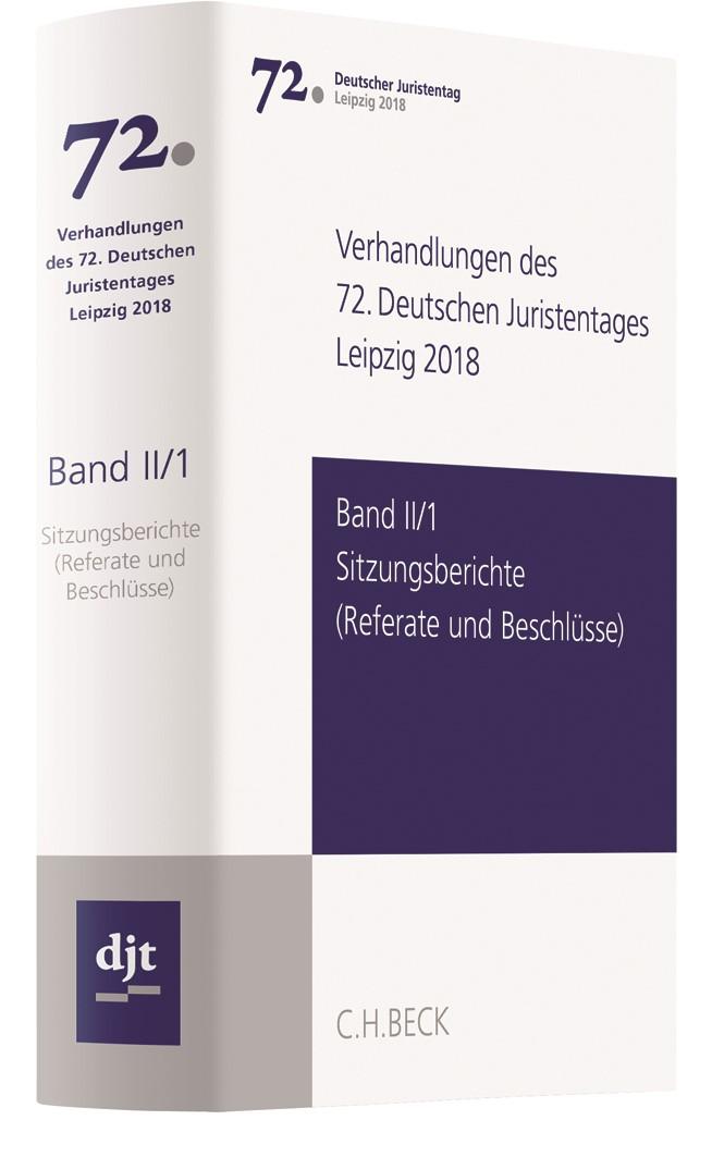 Verhandlungen des 72. Deutschen Juristentages • Leipzig 2018, Band II/1: Sitzungsberichte - Referate und Beschlüsse   Deutscher Juristentag (djt), 2019   Buch (Cover)