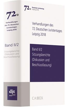 Abbildung von Verhandlungen des 72. Deutschen Juristentages • Leipzig 2018, Band II/2: Sitzungsberichte - Diskussion und Beschlussfassung | 1. Auflage | 2019 | beck-shop.de