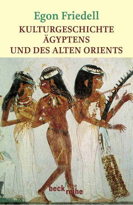 Cover: Egon Friedell, Kulturgeschichte Ägyptens und des Alten Orients