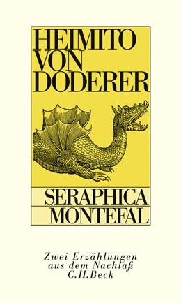 Abbildung von Doderer, Heimito von | Seraphica (Franziscus von Assisi). Montefal (Eine avanture) | 2009