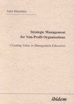 Abbildung von Merschen | Strategic Management for Non-Profit Organizations | 2004 | Creating Value in Management E...