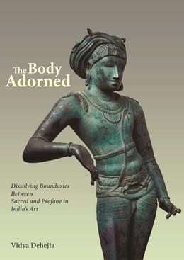Abbildung von Dehejia | The Body Adorned | 2009