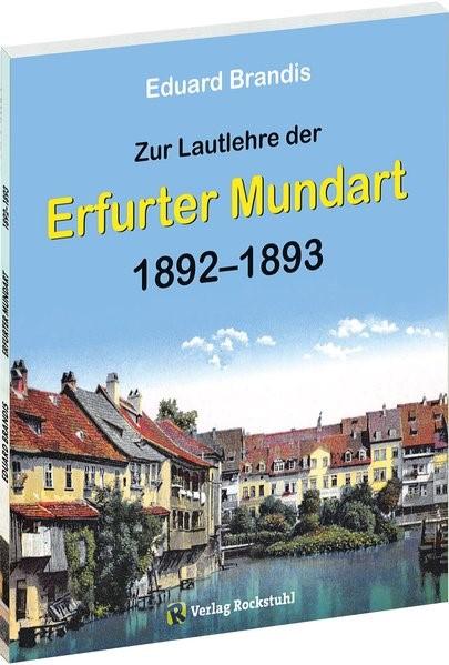 Zur Lautlehre der ERFURTER MUNDART 1892-1893   Brandis, 2018   Buch (Cover)