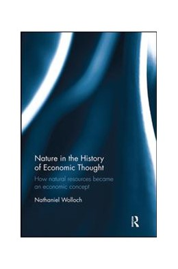 Abbildung von Wolloch | Nature in the History of Economic Thought | 2018 | How Natural Resources Became a...