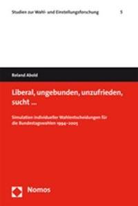 Liberal, ungebunden, unzufrieden, sucht ?   Abold, 2007   Buch (Cover)