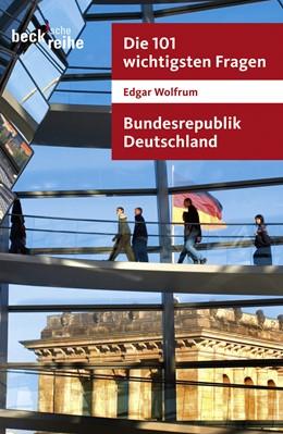 Abbildung von Wolfrum, Edgar | Die 101 wichtigsten Fragen - Bundesrepublik Deutschland | 2009 | 7018