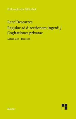 Abbildung von Descartes / Wohlers | Regulae ad directionem ingenii / Cogitationes privatae | 1. Auflage | 2018 | beck-shop.de