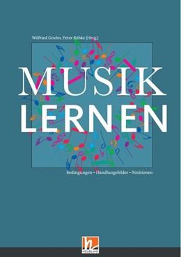 Abbildung von Gruhn / Röbke | Musiklernen | 1. Auflage | 2018 | beck-shop.de