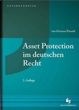 Abbildung von von Oertzen / Ponath | Asset Protection im deutschen Recht | 3. Auflage | 2018