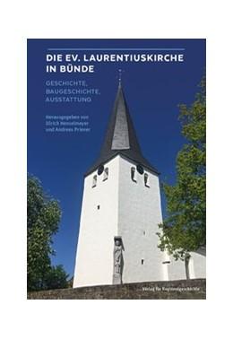 Abbildung von Henselmeyer / Priever   Die Ev. Laurentiuskirche in Bünde   2018   Geschichte, Baugeschichte, Aus...