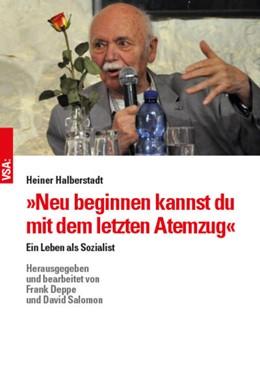 Abbildung von Halberstadt / Deppe | »Neu beginnen kannst du mit dem letzten Atemzug« | 1. Auflage | 2018 | beck-shop.de