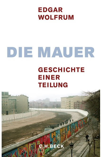 Cover: Edgar Wolfrum, Die Mauer