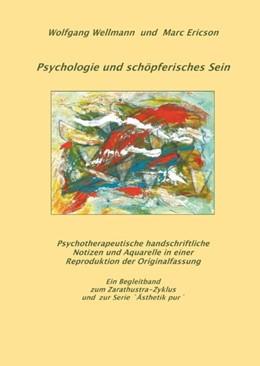 Abbildung von Wellmann / Ericson | Psychologie und schöpferisches Sein | 2018 | Psychotherapeutische Notizen u...