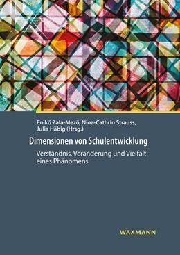 Abbildung von Zala-Mezö / Strauss / Häbig | Dimensionen von Schulentwicklung | 2018 | Verständnis, Veränderung und V...